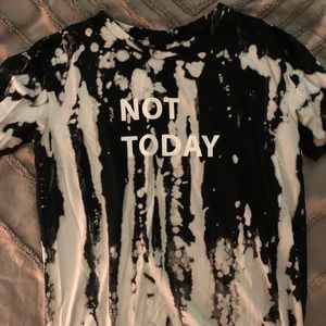 Not Today graphic bleach dyed shirt